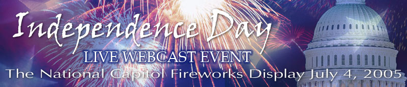 Live Webcast of the National Capitol Fireworks Display, July 4, 2006